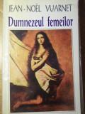 DUMNEZEUL FEMEILOR - JEAN-NOEL VUARNET
