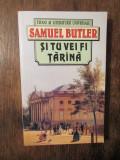Și tu vei fi țărînă - Samuel Butler
