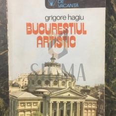BUCURESTIUL ARTISTIC - GRIGORE HAGIU