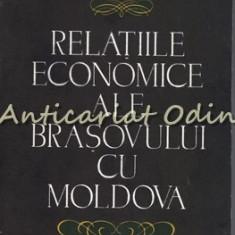 Relatiile Economice Ale Brasovului Cu Moldova - Constantin A. Stoide