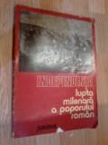 A8 Independenta: lupta milenara a poporului roman - Dan Berindei, Leonid Boicu