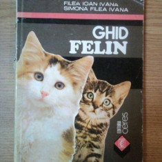 GHID FELIN , EDITIA I de FILEA IOAN IVANA , SIMONA FILEA IVANA , 1993