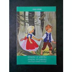 FRATII GRIMM - HANSEL SI GRETEL (editie bilingva romana-franceza)