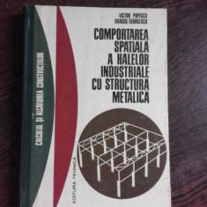 COMPORTAREA SPATIALA A HALELOR INDUSTRIALE CU STRUCTURA METALICA - VICTOR POPESCU