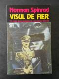 NORMAN SPINRAD - VISUL DE FIER