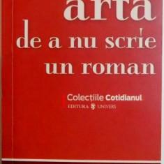 ARTA DE A NU SCRIE UN ROMAN de JEROME K. JEROME , 2008