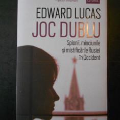 EDWARD LUCAS - JOC DUBLU * SPIONII, MINCIUNILE SI MISTIFICARILE RUSIEI