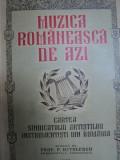 MUZICA ROMANEASCA DE AZI- CARTEA SINDICATULUI ARTISTILOR INSTRUMENTISTI DIN ROMANIA- PROF. P. NITULESCU, BUC. 1939