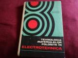 TEHNOLOGIA MATERIALELOR FOLOSITE IN ELECTROTEHNICA 1967
