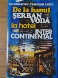 De La Hanul Serban Voda La Hotel Inter Continental - Ion Paraschiv T. Iliescu ,521099