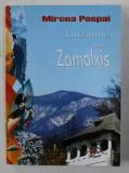 LACRIMILE LUI ZAMOLXIS - POVESTIRI ISTORICE SI LEGENDE REPOVESTITE - NORDUL OLTENIEI de MIRCEA POSPAI , DEDICATIE*