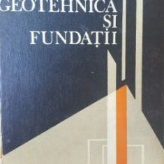 Geotehnica si fundatii- M. Paunescu, V. Pop