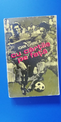 myh 27 - FOTBAL - IOAN CHIRILA - CU CARTILE PE FATA foto
