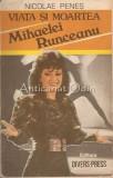 Cumpara ieftin Viata Si Moartea Mihaelei Runceanu - Nicolae Penes
