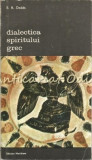 Cumpara ieftin Dialectica Spiritului Grec - E. R. Dodds