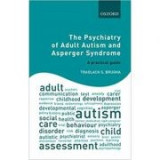 The Psychiatry of Adult Autism and Asperger Syndrome: A practical guide - Traolach S. Brugha