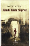 Manualul bunului singuratic - Daniel Corbu