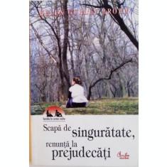 SCAPA DE SINGURATATE, RENUNTA LA PREJUDECATI DE HELEN GURLEY BROWN, 2005