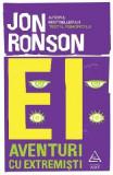 Ei: Aventuri cu extremisti - Jon Ronson