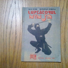 "LUPTATORUL NINJA - Teh. ""BUJINKAN NINJA TAIJUTSU"" - Maxim Dinculescu - 1990, 86p, Alta editura"