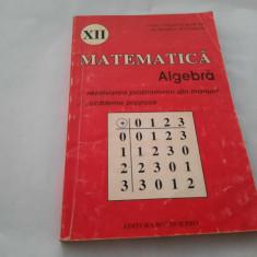 MATEMATICA- ALGEBRA REZOLVAREA PROBLEMELOR DIN MANUAL CLASA A XII A RF17/2