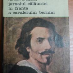 VIATA LUI GIAN LORENZO BERNINI,JURNALUL CALATORIEI IN FRANTA A CAVALERULUI BERINI,BUCURESTI 1981