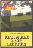 Ultimele sase minute - Alistair MacLean (colectia Enigma)