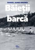 Baietii din barca   Daniel James Brown