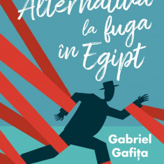 Alternativa la fuga în Egipt (ebook)