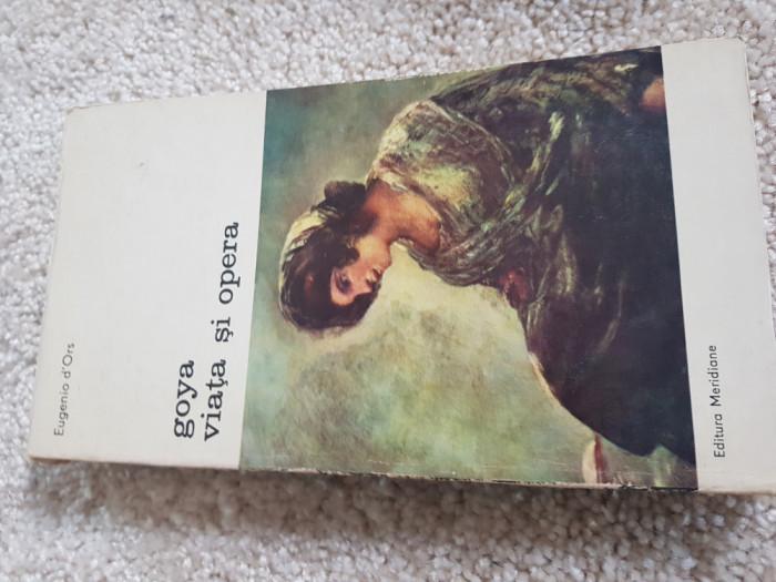 Eugenio D`ors - Goya viata si opera Ai