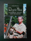 Andrei Savulescu - Regele Mihai * automobilist * mecanic * pilot profesionist