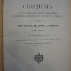 COLECTIUNEA LEGILOR PRIVITOARE LA INVATAMANTUL SECUNDAR SI SUPERIOR - 1912