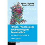 Physics, Pharmacology and Physiology for Anaesthetists: Key Concepts for the FRCA - Matthew E. Cross, Emma V. E. Plunkett