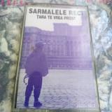 -Y- CASETA AUDIO SARMALELE RECI - TARA TE VREA PROST, Casete audio