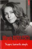 Mihaela Rădulescu Despre lucrurile simple