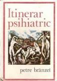 Itinerar Psihiatric-Petre Branzei