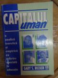 Capitalul Uman - Gary S.becker ,548465