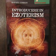 Introducere in ezoterism - Rafael Loriot