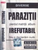 Caseta audio: Parazitii - Irefutabil ( 2002, original, cititi descrierea ), Casete audio
