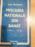 Miscarea Nationala din Banat (1881-1918) – Ioan Munteanu (cu autograf)