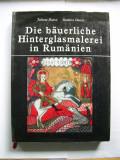 Pictura taraneasca pe sticla din Romania - Juliana Dancu, Dumitru Dancu. Album
