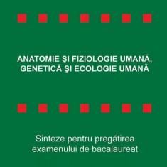 Anatomie si fiziologie umana, genetica si ecologie umana | Adriana Simona Popescu, Marilena Croitoru, Stefania Pelmus-Giersch