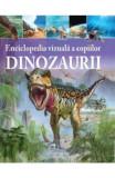 Enciclopedia vizuala a copiilor-Dinozaurii, Clare Hibbert
