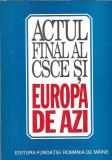 Actul final al CSCE si Europa de azi Valentin Lipatti Fundatia Romania de maine