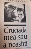 CRUCIADA MEA SAU A NOASTRA