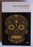 Malcolm Lowry - Sub vulcan (trad. Ion Caraion) (Litera, 2018)