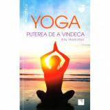 Yoga. Puterea de a vindeca - Ally Hamilton