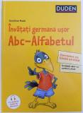 INVATATI GERMANA USOR ABC - ALFABETUL de DOROTHEE RAAB , 2018