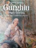 AUGUST VON SPIESS - Gurghiu- domeniul regal de vanatoare in trecut si astazi