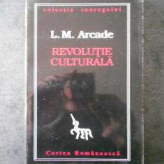 L. M. ARCADE - REVOLUTIA CULTURALA